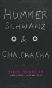 Hummerschwanz & Cha, Cha, Cha.