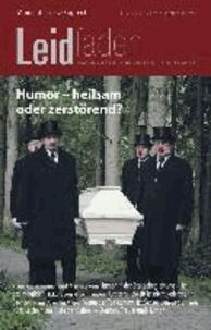 Humor - heilsam oder zerstörend? - Leidfaden 2013 Heft 04.