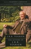Humphrey Carpenter et Christopher Tolkien - The Letters of J.R.R. Tolkien.