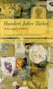 Hundert Jahre Türkei - Zeitzeugen erzählen.