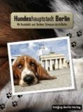 """""""Hundeshauptstadt Berlin"""" - """"Mit Hundeblick und Berliner Schnauze durch Berlin""""."""