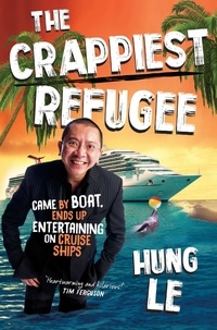 Hung Le - The Crappiest Refugee.