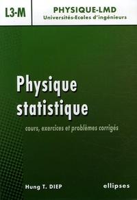 Hung-T Diep - Physique statistique - Cours, exercices et problèmes corrigés niveau L3-M.