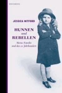 Hunnen und Rebellen - Meine Familie und das 20. Jahrhundert.