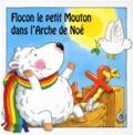 Hunt et  Thorpe - Flocon le petit mouton dans l'arche de Noé.