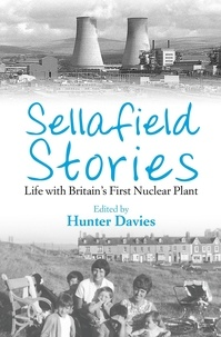 Hunter Davies - Sellafield Stories - Life In Britain's First Nuclear Plant.