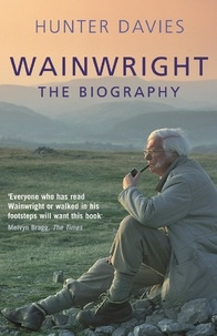 Hunter Davies - Wainwright - The Biography.