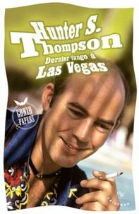Hunter S. Thompson - Dernier tango à Las Vegas - Gonzo Papers.
