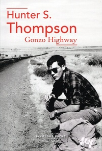 Hunter S. Thompson - Gonzo Highway - Correspondance de Hunter S. Thompson.