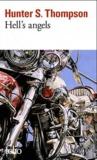 Hunter S. Thompson - Hell's Angels - L'étrange et terrible saga des gangs de motards hors-la-loi.