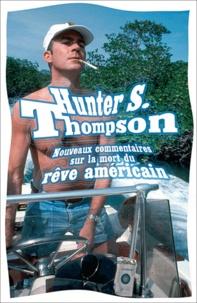 Hunter S. Thompson - Nouveaux commentaires sur la mort du rêve américain - Gonzo papers.