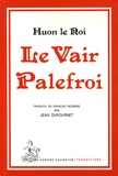 Huon le Roi - Le vair palefroi - Conte courtois du 13e siècle.