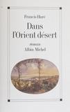 Hure - Dans l'Orient désert ou Les cahiers apocryphes du chevalier d'Onicourt envoyé au Levant, 1789-1793.