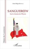 Hurel Régis Beninga - Sangueroew - Sur le chemin de l'Elysée.