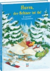 Hurra, der Schnee ist da! - 5 winterliche Vorlesegeschichten.