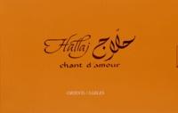 Husayn-Mansûr Hallaj - Chant d'amour - Suivi de Comme sur une aile d'ange.