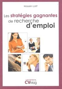 Hüseyin Latif - Les stratégies gagnantes de recherche d'emploi.