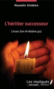 Hussein Joumaa - L'héritier successeur - L'imam Zein Al-Abidine (ps).