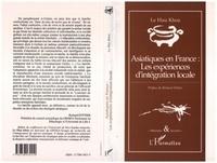 Huu Khoa Le - ASIATIQUES EN FRANCE - LES EXPERIENCES D'INTEGRATION.