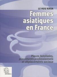 Huu Khoa Le - Femmes asiatiques en France - Places familiales, placements professionnels et déplacement sociaux.