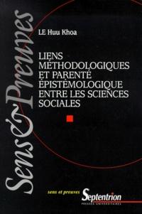 Huu Khoa Le - Liens méthodologiques et parenté épistémologique entre les sciences sociales.