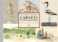 Huw Lewis-Jones et Kari Herbert - Carnets d'explorateurs.