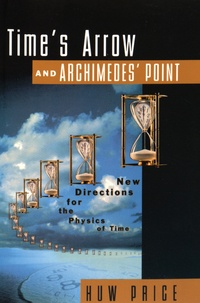 Alixetmika.fr Time's Arrow and Archimede's Point - New Directions for the Physics of Time Image