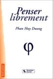 Huy-Duong Phan - Penser librement.