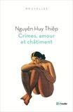 Huy-Thiêp Nguyên - Crimes, amour et châtiment.