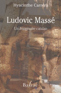 "Hyacinthe Carrera - Ludovic Massé - Un ""imaginaïre"" catalan."