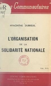 Hyacinthe Dubreuil - L'organisation de la solidarité nationale.