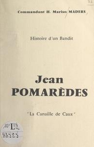 Hyacinthe-Marius Maders - Jean Pomarèdes, histoire d'un bandit - La canaille de Caux.
