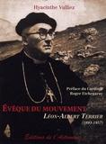 Hyacinthe Vulliez - Evêque du mouvement - Léon-Albert Terrier (1893-1957).