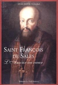 Hyacinthe Vulliez - Saint François de Sales - L'Amour au coeur.