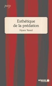 Hyam Yared et  Mémoire d'encrier - Esthétique de la prédation.