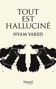 Hyam Yared - Tout est halluciné.