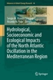 Sergio M. Vicente-Serrano - Hydrological, Socioeconomic and Ecological Impacts of the North Atlantic Oscillation in the Mediterranean Region.