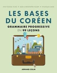 Hye young Tcho et Jean-Christophe Fleury - Les bases du coréen - Grammaire progressive en 99 leçons.