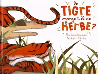 Hyeon-Jeong An et Se-Yeon Jeong - Le tigre mange-t-il de l'herbe ?.