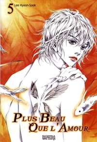 Hyeon-Sook Lee - Plus beau que l'amour Tome 5 : .