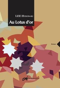 Hyeon-su Lee - Au Lotus d'Or - Histoires de courtisanes.