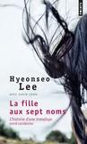 Hyeonseo Lee - La fille aux sept noms - L'histoire d'une transfuge nord-coréenne.