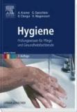 Hygiene - Prüfungswissen für Pflege- und Gesundheitsfachberufe.