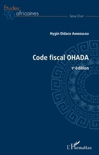 Hygin Didace Amboulou - Code fiscal OHADA.