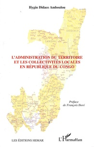Hygin Didace Amboulou - L'administration du territoire et les collectivités locales en République du Congo.