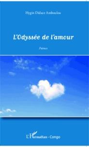 Hygin Didace Amboulou - L'Odyssée de l'amour.