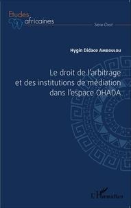 Le droit de larbitrage et des institutions de médiation dans lespace OHADA.pdf