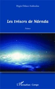 Hygin Didace Amboulou - Les trésors de Ndenda - Poèmes.