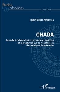 Hygin Didace Amboulou - OHADA - Le cadre juridique des investissements agricoles et la problématique de l'incohérence des politiques économiques.