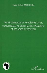 Hygin Didace Amboulou - Traité congolais de procédure civile, commerciale, administrative, financière et des voies d'exécution.